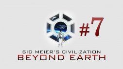 Sid Meiers Civilization - Beyond Earth часть 7 Новый город