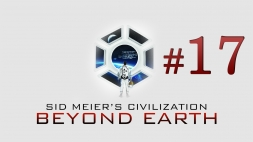 Sid Meiers Civilization - Beyond Earth часть 17 Строим войска