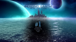 Sid Meiers Civilization: Beyond Earth - Rising Tide #1