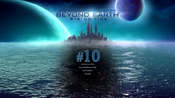 Sid Meiers Civilization: Beyond Earth - Rising Tide #10